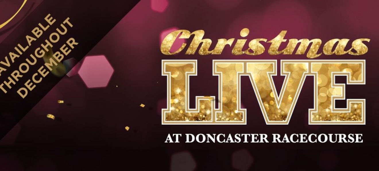 Christmas Live at Doncaster Racecourse